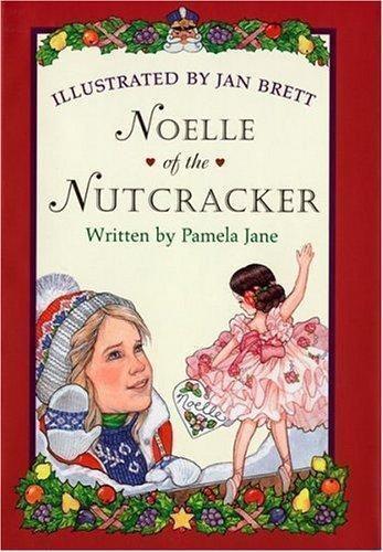 Noelle of the Nutcracker by Jane, Pamela