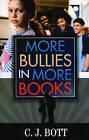 More Bullies in More Books by C. J. Bott (Paperback, 2009)