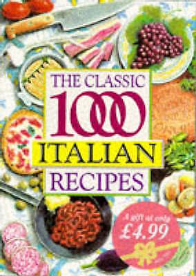 1 of 1 - The Classic 1000 Italian Recipes, Gabrielli, Christina., Very Good Book