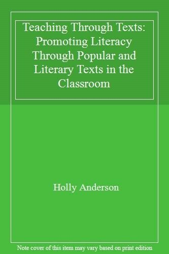 Teaching Through Texts: Promoting Literacy Through Popular and Literary Texts i
