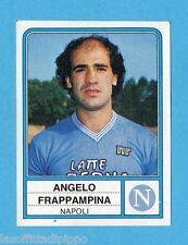 PANINI CALCIATORI 1983/84 -Figurina n.186- FRAPPAMPINA - NAPOLI -Rec