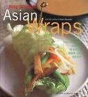 Asian Wraps : Deliciously Easy Hand-Held Bundles to Stuff, Wrap, and Relish by Nina Simonds (2000, Hardcover)