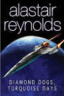 Diamond Dogs, Turquoise Days: Tales from the Revelation Space Universe by Alastair Reynolds (Hardback, 2003)