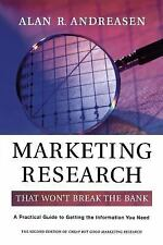 Marketing Research That Won't Break the Bank : A Practical Guide to Getting...