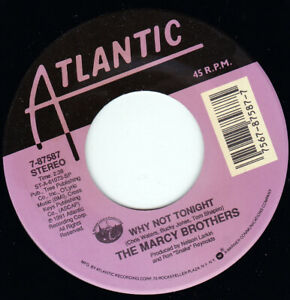 """THE MARCY BROTHERS - Why Not Tonight  7"""" 45"""