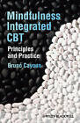 Mindfulness-Integrated CBT: Principles and Practice by Bruno A. Cayoun (Hardback, 2011)