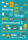 Making Things International 2: Catalysts and Reactions by University of Minnesota Press (Paperback, 2016)