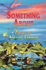 Something about by Andrena Zawinski (Paperback / softback, 2009)