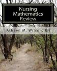 Nursing Mathematics Review by Atheen M Wilson Rn (Paperback / softback, 2010)