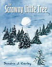 The Scrawny Little Tree by Sandra J. Corley (Paperback, 2011)