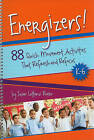 Energizers!, K-6: 88 Quick Movement Activities That Refresh and Refocus by Susan Lattanzi Roser (Spiral bound, 2009)