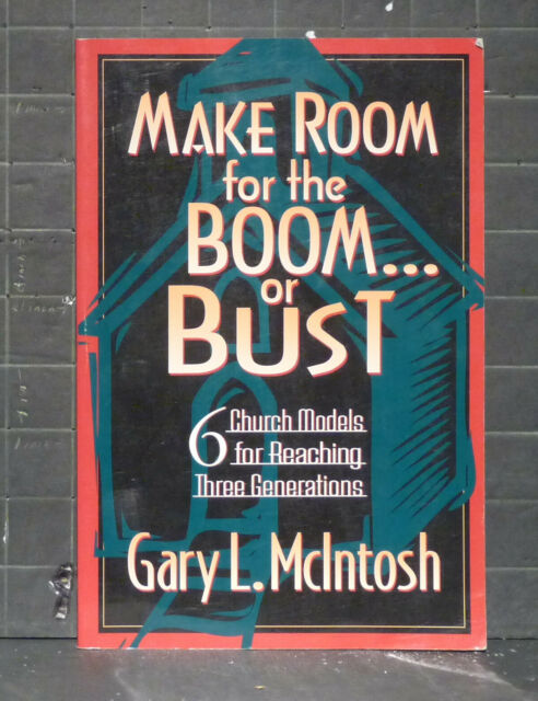 Make Room for the Boom... or Bust : 6 Church Models for Reaching Generations 769