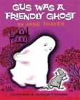 Gus Was a Friendly Ghost by Jane Thayer (Hardback, 2014)