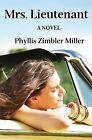 Mrs. Lieutenant: A Women's Friendship Novel by Phyllis Zimbler Miller (Paperback / softback, 2008)