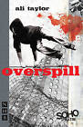 Overspill by Ali Taylor (Paperback, 2008)