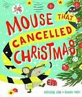 The Mouse that Cancelled Christmas by Madeleine Cook (Paperback, 2016)
