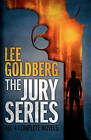 The Jury Series: Four Complete Novels by Lee Goldberg (Paperback / softback, 2011)