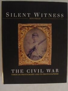 Silent-Witness-The-Civil-War-Through-Photography-and-Its-Photographers-Osprey