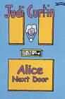 Alice Next Door by Judi Curtin (Paperback, 2005)