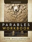 Parables Workbook: The Mysteries of God's Kingdom Revealed Through the Stories Jesus Told by John F. MacArthur (Paperback, 2016)