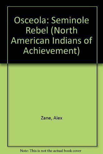 Osceola  Seminole Rebel  North American Indians of Achievement