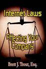 Internet Laws Affecting Your Company by Brett J Trout (Paperback / softback, 2005)
