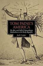 Tom Paine's America: The Rise and Fall of Transatlantic Radicalism in the Early