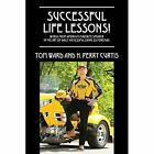 Successful Life Lessons! Words from America's Favorite Speaker in the Art of Daily Successful Living, Ed Foreman. by Tom Ward, H Perry Curtis (Paperback / softback, 2014)