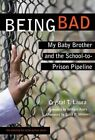 Being Bad: My Baby Brother and the School-to-Prison Pipeline by Crystal T. Laura (Hardback, 2015)