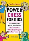 Power Chess for Kids Learn How to Think Ahead and Become One (pb) 9056913301