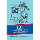 101 Ways to Beat The Gas Pump 9780595443796 by Andrew P. Noakes Book