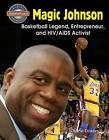 Magic Johnson: Basketball Legend, Entrepreneur, and HIV/AIDS Activist by Diane Dakers (Hardback, 2016)