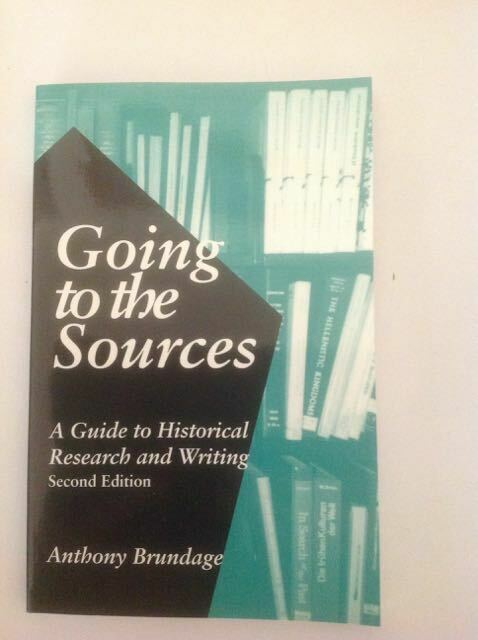 Going to the Sources : A Guide to Historical Research and Writing by Anthony...
