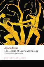 Oxford World's Classics: The Library of Greek Mythology by Apollodorus (2008, Paperback)