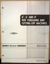 Brochure 46and8 Pipe Threading And Cutting Off Machines Landis Machine Compa