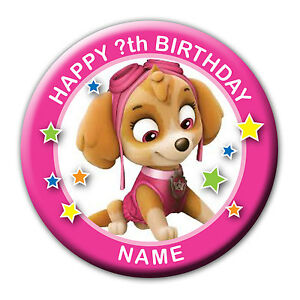 Details about PERSONALISED PAW PATROL SKYE BIRTHDAY BADGES / MAGNET /  MIRROR 58MM or 77MM
