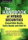 The Handbook of Hybrid Securities: Convertible Bonds, Coco Bonds and Bail-in by Cynthia Van Hulle, Wim Schoutens, Jan de Spiegeleer (Hardback, 2013)