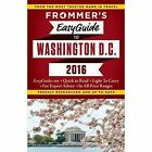 Frommer's EasyGuide to Washington, D.C. 2016 by Elise Hartman Ford (Paperback, 2015)