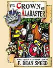 The Crown of Alabaster: Or, It's Been a Hard Days Knight. by F Dean Sneed (Paperback / softback, 2012)