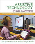 Assistive Technology in the Classroom: Enhancing the School Experiences of Students with Disabilities by Jerry G. Petroff, Deborah A. Newton, Amy G. Dell (Paperback, 2011)