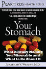 Your Stomach: What Is Really Making You Miserable and What to Do about It by Jonathan V Wright (Hardback, 2009)