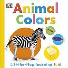 Animal Colors by DK (Board book, 2015)