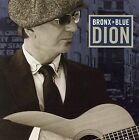 Bronx in Blue by Dion (Dion Francis DiMucci) (CD, Jan-2006, Dimensional Music Recordings)