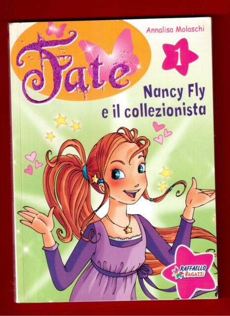 NANCY FLY E IL COLLEZIONISTA - FATE - ANNALISA MOLASCHI -RAFFAELLO 2008