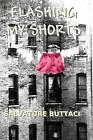 Flashing My Shorts by Salvatore Buttaci (Paperback / softback, 2010)