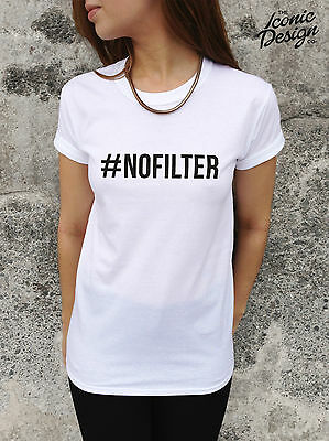 * #NOFILTER No Filter T-shirt Top Shirt Tumblr OOTD Fashion Dope Fresh Style *