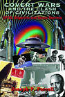 Covert Wars and the Clash of Civilizations: UFOs, Oligarchs and Space Secrecy by Joseph P. Farrell (Paperback, 2013)