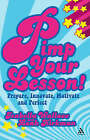 Pimp Your Lesson!: Prepare, Innovate, Motivate and Perfect by Isabella Wallace, Leah Kirkman (Paperback, 2007)