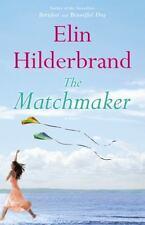 The Matchmaker by Elin Hilderbrand (2014, Hardcover)