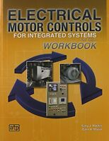 Electrical Motor Controls For Integrated Systems Workbook By Gary Rockis, (paper on sale